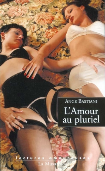 L'amour au pluriel ebook by Ange Bastiani