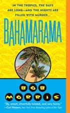 Bahamarama ebook by Bob Morris