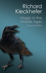 Magic in the Middle Ages ebook by Richard Kieckhefer