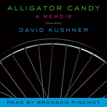 Alligator Candy: A Memoir audiobook by David Kushner