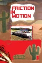 Friction in Motion ebook by Simon Kadella