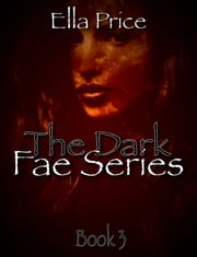 The Dark Fae: Book 3 ebook by Ella Price