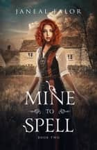 Mine to Spell (Mine #2) ebook by