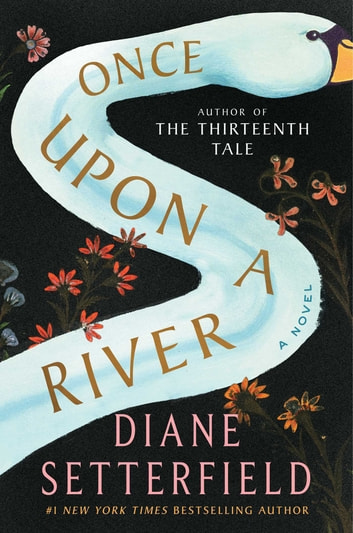 Once Upon a River - A Novel ebook by Diane Setterfield
