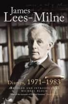 Diaries, 1971-1983 ebook by James Lees-Milne,Michael Bloch