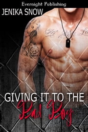 Giving it to the Bad Boy ebook by Jenika Snow