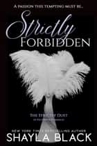 Strictly Forbidden ebook by Shayla Black