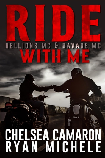 Ride with Me - A Hellions MC & Ravage MC Duel ebook by Ryan Michele,Chelsea Camaron