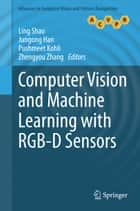 Computer Vision and Machine Learning with RGB-D Sensors ebook by Ling Shao, Jungong Han, Pushmeet Kohli,...
