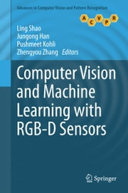 Computer Vision and Machine Learning with RGB-D Sensors ebook by Ling Shao,Jungong Han,Pushmeet Kohli,Zhengyou Zhang