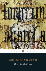 Henry VI Part Three ebook by William Shakespeare,Gillian Day,Gillian Day