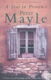 Adventure literary travel ebooks rakuten kobo a year in provence ebook by peter mayle fandeluxe Ebook collections