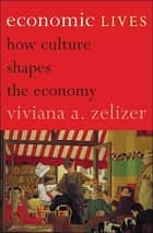 Economic Lives ebook by Viviana A. Zelizer