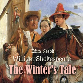 The Winter's Tale audiobook by William Shakespeare,Edith Nesbit