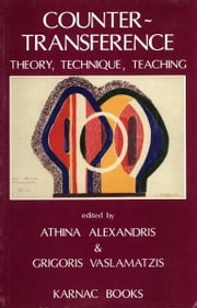 Countertransference - Theory, Technique, Teaching ebook by Athina Alexandris,Grigoris Vaslamatzis