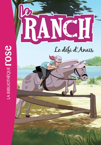 Le Ranch 11 - Le défi d'Anaïs ebook by Télé Images Kids,Christelle Chatel