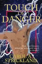 Touch of Danger ebook by Carol A. Strickland