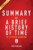 Summary of A Brief History of Time - by Stephen Hawking | Includes Analysis ebook by Instaread Summaries