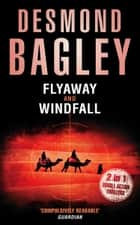 Flyaway / Windfall ebook by Desmond Bagley