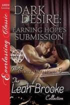 Dark Desire: Earning Hope's Submission ebook by