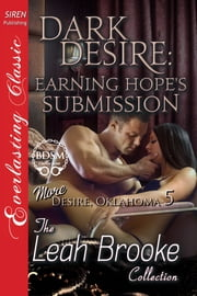 Dark Desire: Earning Hope's Submission ebook by Leah Brooke