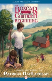 The Boxcar Children Beginning - The Aldens of Fair Meadow Farm ebook by Patricia MacLachlan,Tim Jessell