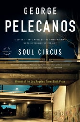 Soul Circus ebook by George P. Pelecanos