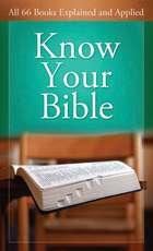 Know Your Bible: All 66 Books Explained and Applied ebook by Paul Kent