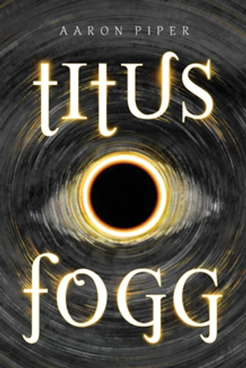 Titus Fogg ebook by Aaron J Piper