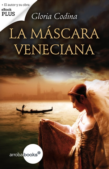 La máscara veneciana eBook by Gloria Codina