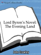 Lord Byron's Novel - The Evening Land ebook by John Crowley