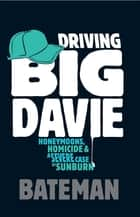 Driving Big Davie ebook by