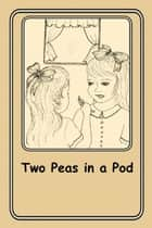 Two Peas in a Pod - 7 ebook by Joann Ellen Sisco