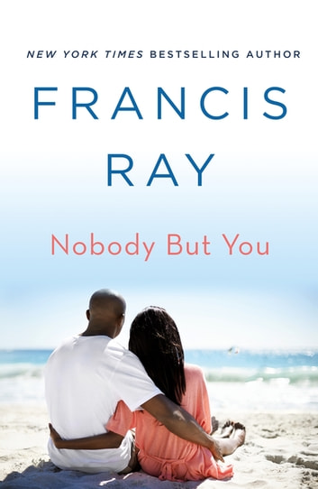 Nobody But You - A Grayson Friends Novel ebook by Francis Ray