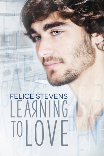 Learning to Love ebook by Felice Stevens