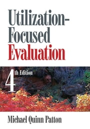 Utilization-Focused Evaluation ebook by Michael Quinn Patton