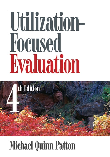 Utilization-Focused Evaluation ebook by Dr. Michael Quinn Patton