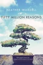 Fifty Million Reasons ebook by Heather Wardell