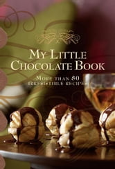 My Little Chocolate Book ebook by Murdoch Books Test Kitchen
