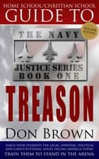 Home School / Christian School Guide to TREASON: Teacher Guide ebook by Don Brown