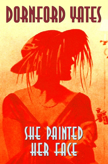 She Painted Her Face ebook by Dornford Yates