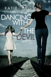 Dancing with the Devil ebook by Katie Davis