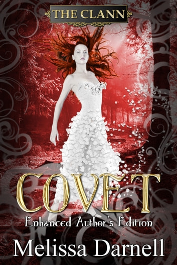 Covet Enhanced Author's Edition (The Clann 2) ebook by Melissa Darnell