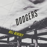 Dodgers - A Novel audiobook by Bill Beverly