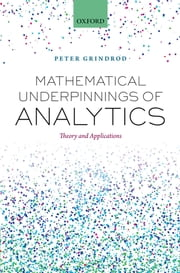 Mathematical Underpinnings of Analytics - Theory and Applications ebook by Peter Grindrod