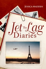 The Jet Lag Diaries ebook by Jessica Madden