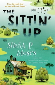 The Sittin' Up ebook by Shelia P. Moses