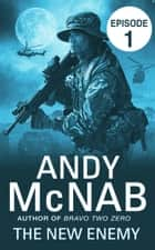 The New Enemy: Episode 1 ebook by Andy McNab