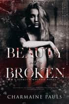 Beauty in the Broken - A Diamond Magnate Novel ekitaplar by Charmaine Pauls