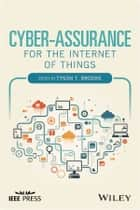 Cyber-Assurance for the Internet of Things ebook by Tyson T. Brooks